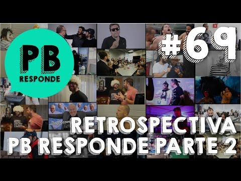 PB Responde #69 – RESTROSPECTIVA 2016  –  PARTE 2