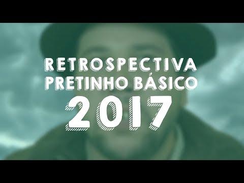 Retrospectiva do Pretinho Básico 2017