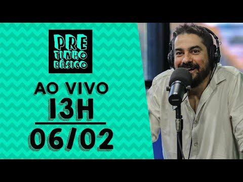Pretinho Básico das 13 horas AO VIVO – 06/02