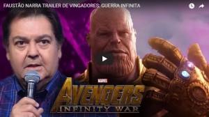 Faustão narrando o trailer de Vingadores  Guerra Infinita